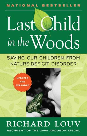 The cover art for Last Child in the Woods: Saving Our Children From Nature-Deficit Disorder