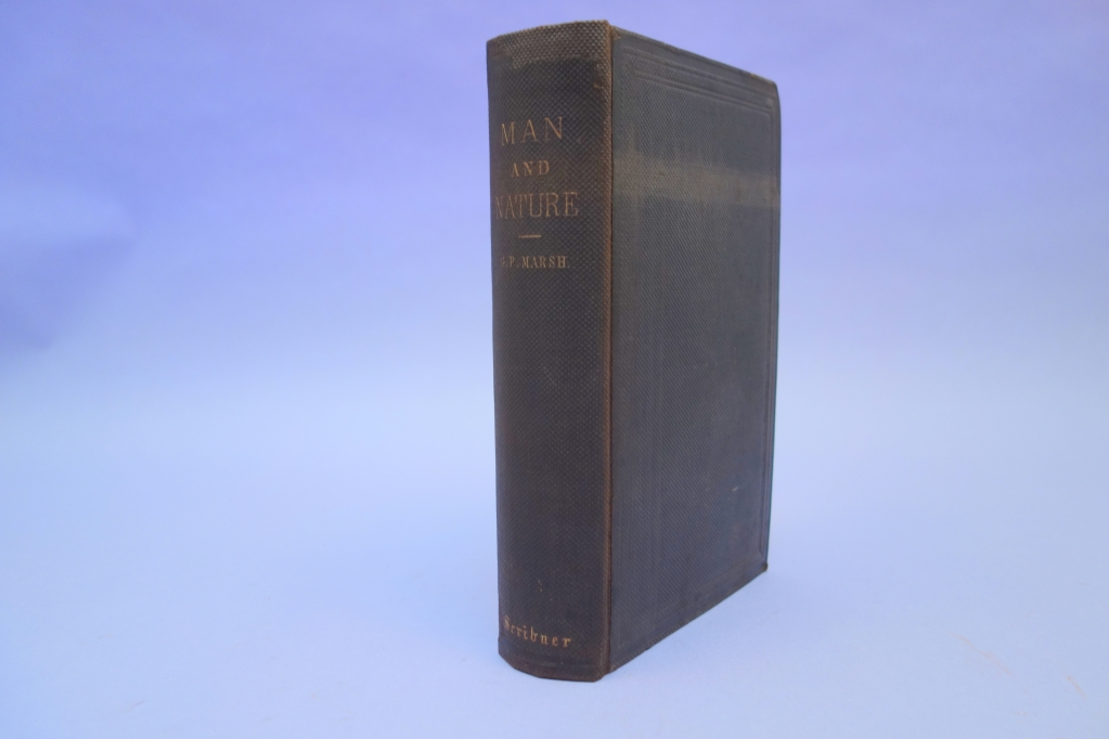 Original publisher's cloth binding on the first edition of Marsh's Man and Nature.