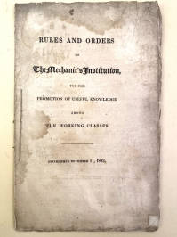 This soiled and stained copy was probably one of the earliest publications of the London Mechanic's Institution. The attribution to the London branch comes from the printer, Richard Taylor of