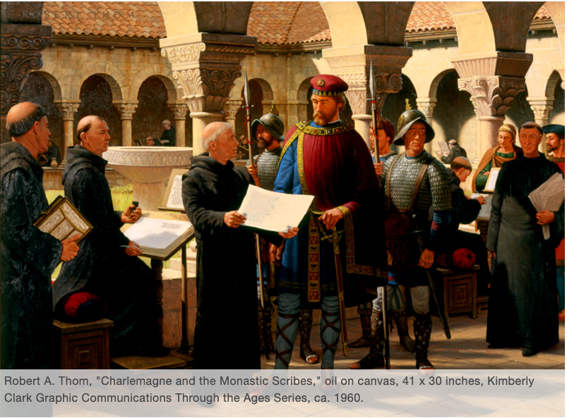 """Charlemagne and the Monastic Scribes."" Painting by Robert Thom from the series Graphic Communications Throughout the Ages preserved in the Cary Graphic Arts Collection at Rochester Institute of Technology."