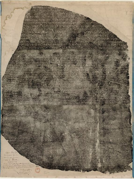This print in black ink on paper made directly from the Rosetta Stone is preserved in the Bibliothèque national de France Département des Manuscripts. Egyptienne 228. The inscription in the margin states in French that the copy was printed from the stone itself in Cairo celby M. [Jean-Joseph] Marcel, Director of l