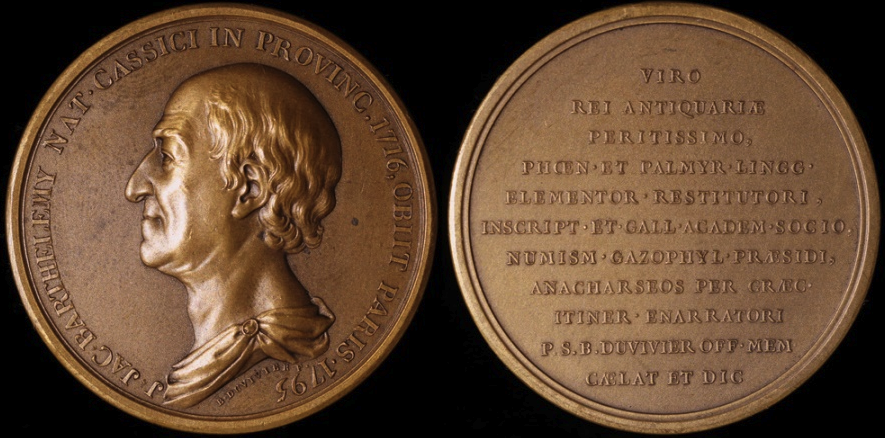 """1795 France - Jean-Jacques Barthélemy, French Writer Archeologist and Numismatist by Pierre-Simon-Benjamin Duvivier  Obverse:  J • JAC • BARTHELEMY NAT • CASSICI IN PROVINC • 1716, OBIT PARIS • 1795 -- Draped bust facing right surrounded by legend. //  Reverse:  VIRO REI ANTIQUARIÆ PERITISSIMO, PHOEN. ET PALMYR. LINGG. ELEMENTOR. RESTITUTORI, INSCRIPT. ET GALL. ACADEM. SOCIO, NUMISM. GAZOPHYL. PRÆSIDI, ANACHARSEOS PER GRÆG. ITINER: ENARRATORI P. S. B. DUVIVIER OFF. MEM. CÆLAT ET DIC. -- Eleven line legend.  Bronze, Uncirculated, 42.09 mm, 39.60 g, Edge: Stamped ""BRONZE"" and a ""CORNUCOPIA"" (Struck at the French Mint after 1880)., Signed "" B•DUVIVIER F•""  Hennin 663; Julius 445"" (vcoins.com)."