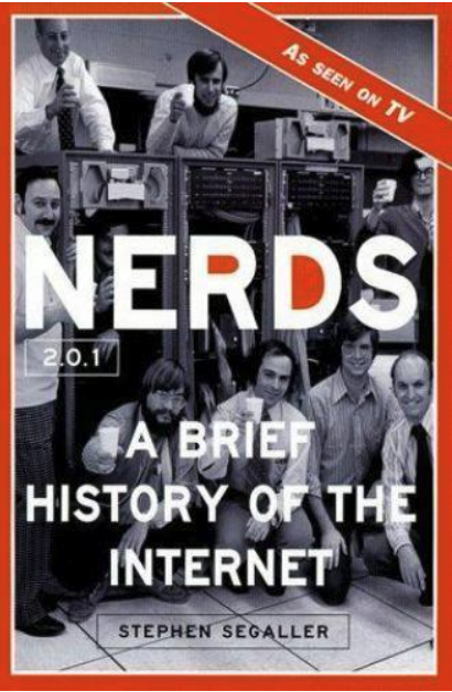Cover of the book, Nerds: A Brief History of the Internet by Stephen Segaller