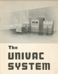 Cover of the first brochure that Eckert-Mauchly Corporation issued describing their forthcoming machines. This brochure, copyright 1948, was the first brochure ever issued describing electronic computers. It also contained the first rendering of how the UNIVAC system might look.