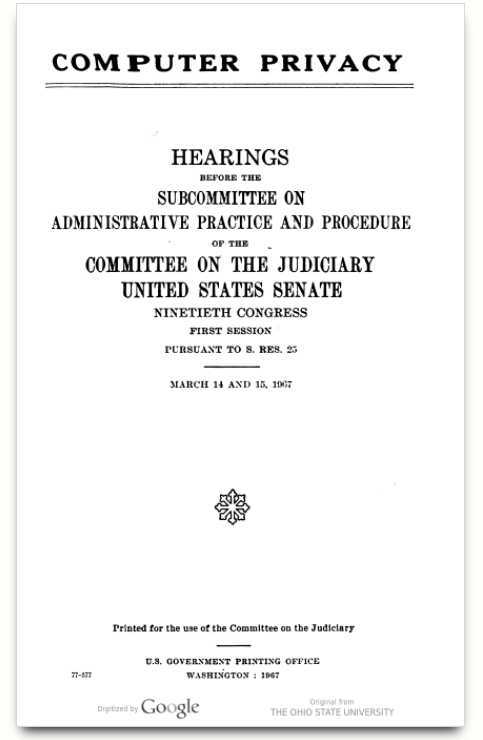 Senate hearings on Computer Privacy 1967.