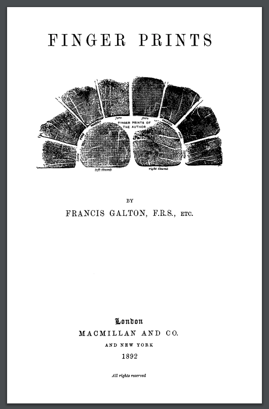 One of the more distinctive title pages ever published included Galton's own finger prints.