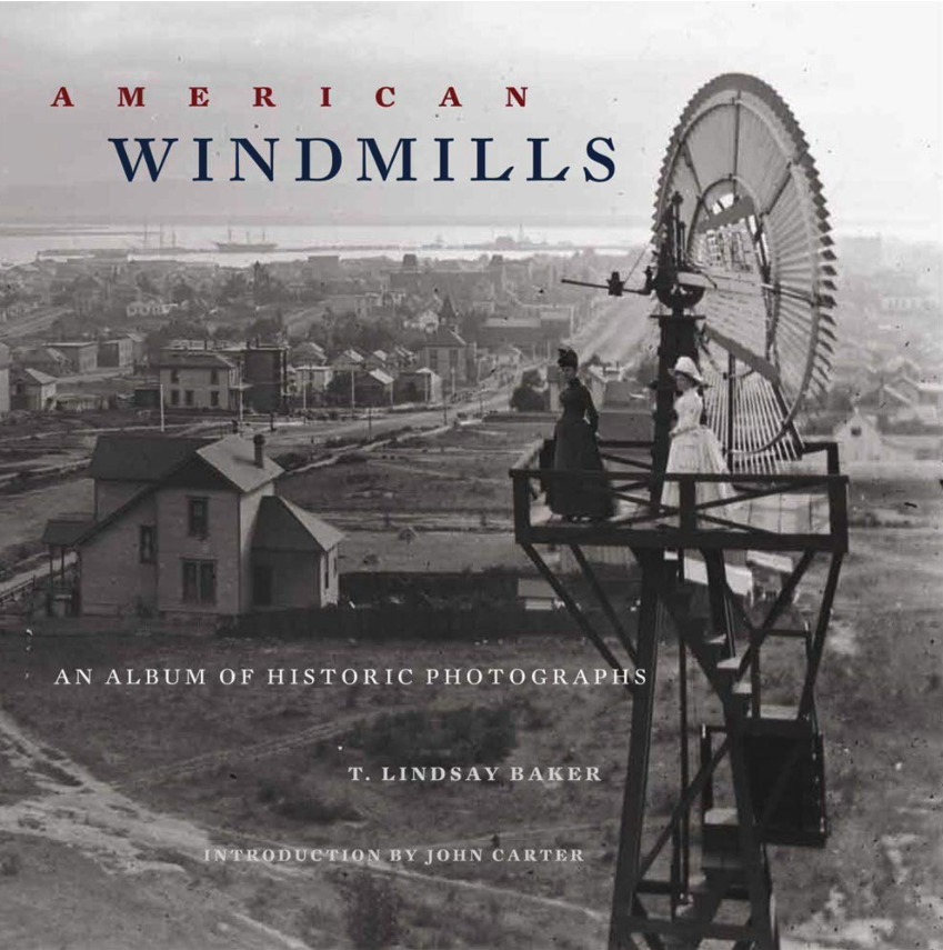 A very striking photograph of an eclipse windmill from the cover of T. Lindsay Baker's American Windmills (reprint edition, 2012)