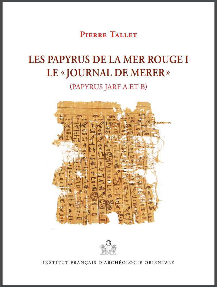"""Cover of Pierre Tallet Les Papyrus de la Mer Rouge I, Le """"Journal de Merer"""""""