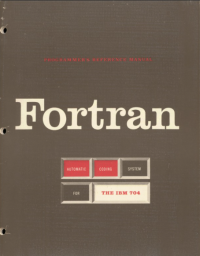 The Fortran Automatic Coding System for the IBM 704 EDPM, probably the first book about Fortran that IBM formally published.